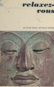 Georges Dobbelaere et  Collectif - Relaxez-vous... en tous lieux, en tous temps.