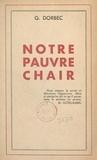 Georges Dorbec - Notre pauvre chair.