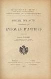 Georges Doublet - Recueil des actes concernant les évêques d'Antibes.