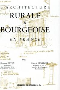 Georges Doyon et Robert Hubrecht - L'Architecture rurale et bourgeoise en France.