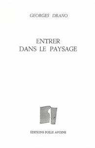 Georges Drano - Entrer dans le paysage.