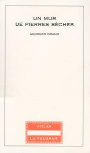 Georges Drano - Un mur de pierres sèches.
