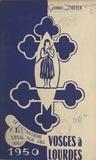 Georges Dreyer - Le chemin de Lourdes - Avec le soixantième pèlerinage vosgien.