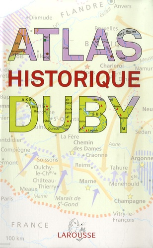 Georges Duby et Olivier Calderon - Atlas historique Duby.