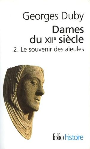 Dames du XIIe siècle. Tome 2, Le souvenir des aïeules