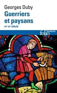 Georges Duby - Guerriers et paysans VIIᵉ-XIIᵉ siècle - Premier essor de l'économie européenne.