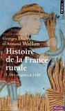 Georges Duby et Armand Wallon - Histoire de la France rurale - Tome 1 : La formation des campagnes françaises des origines à 1340.
