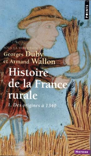 Histoire de la France rurale. Tome 1 : La formation des campagnes françaises des origines à 1340