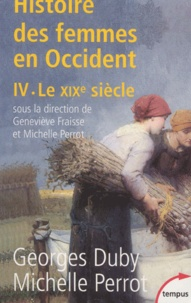 Georges Duby et Michelle Perrot - Histoire des femmes en Occident - Tome 4, Le XIXe siècle.