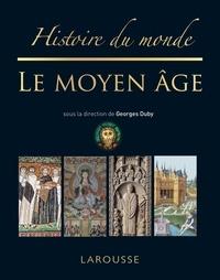 Georges Duby - Histoire du monde - Le Moyen-Age.