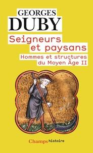 Georges Duby - Hommes et structures du Moyen Age - Tome 2, Seigneurs et paysans.