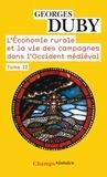 Georges Duby - L'économie rurale et la vie des campagnes dans l'Occident médiéval (France, Angleterre, Empire, IXe-XVe siècles) - Tome 2.