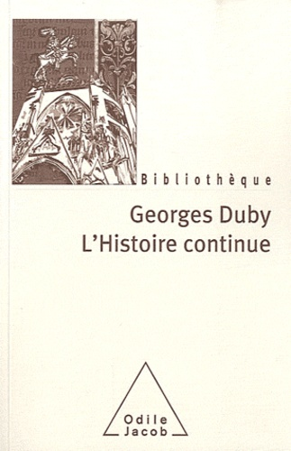 Georges Duby - L'histoire continue.