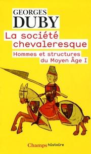 Georges Duby - La société chevaleresque - Hommes et structures au Moyen Age I.