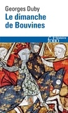 Georges Duby - LE DIMANCHE DE BOUVINES. - 27 juillet 1214.