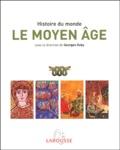 Georges Duby - Le Moyen Age - Afrique, Amériques, Occident, Monde musulman, Extrême-orient.