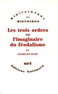 Georges Duby - Les Trois ordres ou l'Imaginaire du féodalisme.