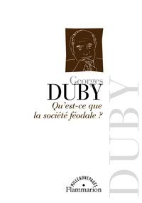 Georges Duby - Qu'est-ce que la société féodale ?.