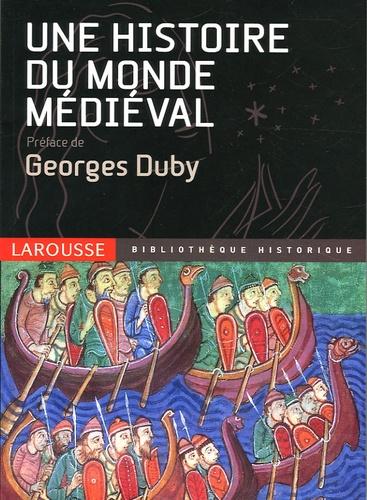 Georges Duby et  Collectif - Une histoire du monde médiéval.