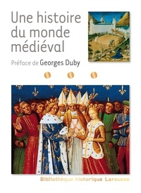 Georges Duby - Une histoire du monde médiéval.