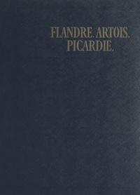 Georges Ducatez et Francis Ambrière - Flandre, Artois, Picardie.