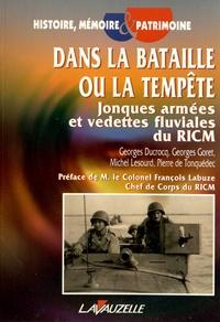 Georges Ducrocq et Georges Goret - Dans la bataille ou la tempête - Jonques armées et vedettes fluviales du RICM.