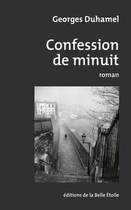 Georges Duhamel - Confession de minuit.