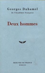 Georges Duhamel - Deux hommes.