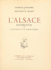 Georges Duhamel et Berthold Mahn - L'Alsace entrevue ou L'Aveugle et le Paralytique.