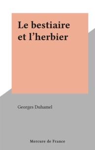 Georges Duhamel - Le bestiaire et l'herbier.