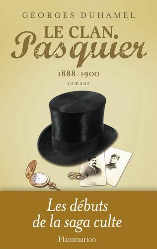 Georges Duhamel - Le Clan Pasquier Tome 1 : Le Notaire du Havre, Le Jardin des bêtes sauvages, Vue de la Terre promise - 1888-1900.