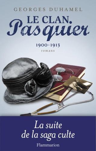 Le Clan Pasquier Tome 2 La Nuit de la Saint Jean, Le Désert de Bièvres, Les Maîtres. 1900-1913
