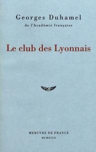 Georges Duhamel - Le club des Lyonnais.