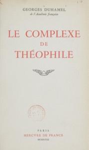 Georges Duhamel - Le complexe de Théophile.