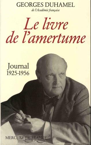 Georges Duhamel et Blanche Duhamel - Le livre de l'amertume - Extraits du journal de Blanche et Georges Duhamel.