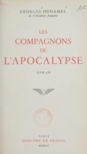 Georges Duhamel - Les compagnons de l'Apocalypse.