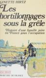 Georges Duhamel - Les Hortillonnages sous la grêle - Histoire d'une famille juive en France sous l'Occupation.