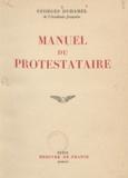 Georges Duhamel - Manuel du protestataire.