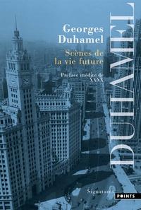 Georges Duhamel - Scènes de la vie future.