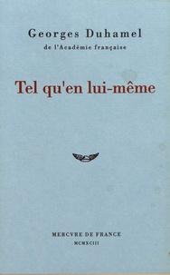Georges Duhamel - Tel qu'en lui-même.