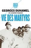 Georges Duhamel - Vie des martyrs.