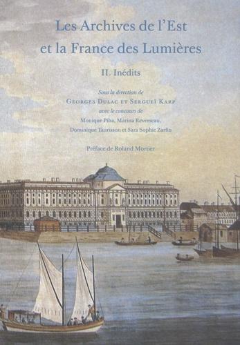 Georges Dulac - Les archives de l'Est et la France des Lumières, pack en 2 volumes : Tome 1 et 2.
