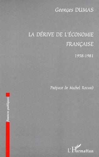 Georges Dumas - La dérive de l'économie française 1958-1981.