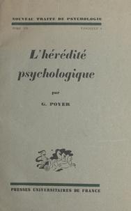 Georges Dumas et Georges Poyer - Nouveau traité de psychologie (7) - Les synthèses mentales. L'hérédité psychologique.