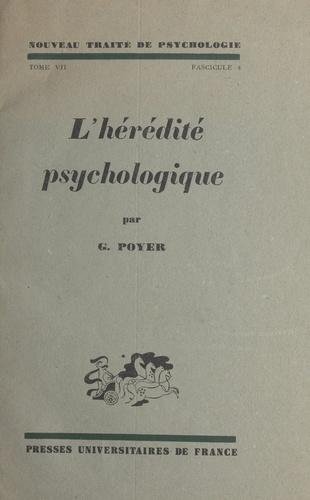 Nouveau traité de psychologie (7). Les synthèses mentales. L'hérédité psychologique