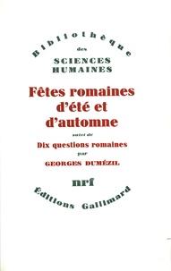 Georges Dumézil - Fêtes romaines d'été et d'automne. suivi de Dix questions romaines.