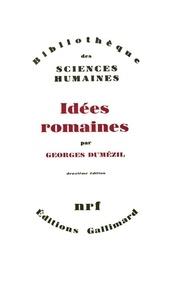 Georges Dumézil - Idées romaines.