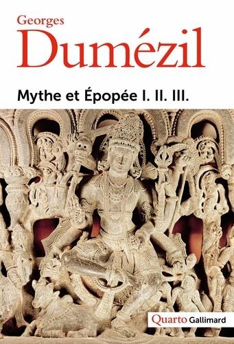 Mythe et épopée I-II-III. Tome 1, L'idéologie des trois fonctions dans les épopées des peuples indo-européens. Tome 2, Types épiques indo-européens : un héros, un sorcier, un roi. Tome 3, Histoires romaines