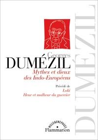 Georges Dumézil - Mythes et dieux des Indo-Européens - Précédé de Loki ; Heur et malheur du guerrier.