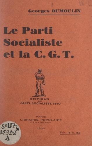 Le parti socialiste et la C.G.T.